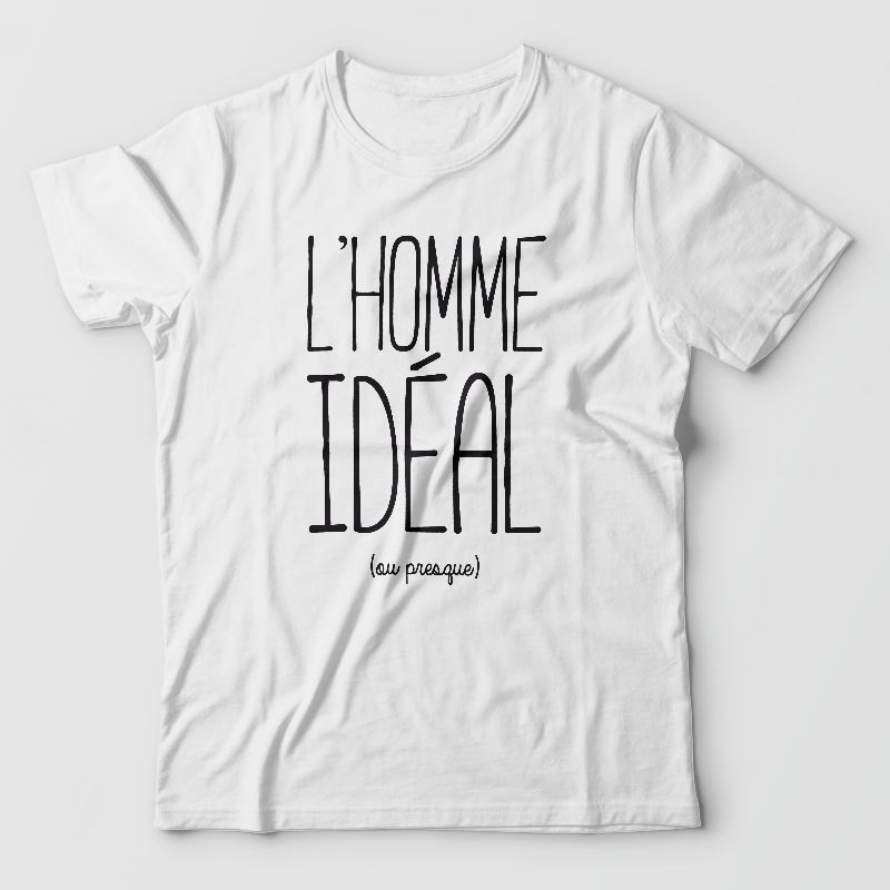 L'homme idéal (ou presque) - tee shirt saint valentin pas cher
