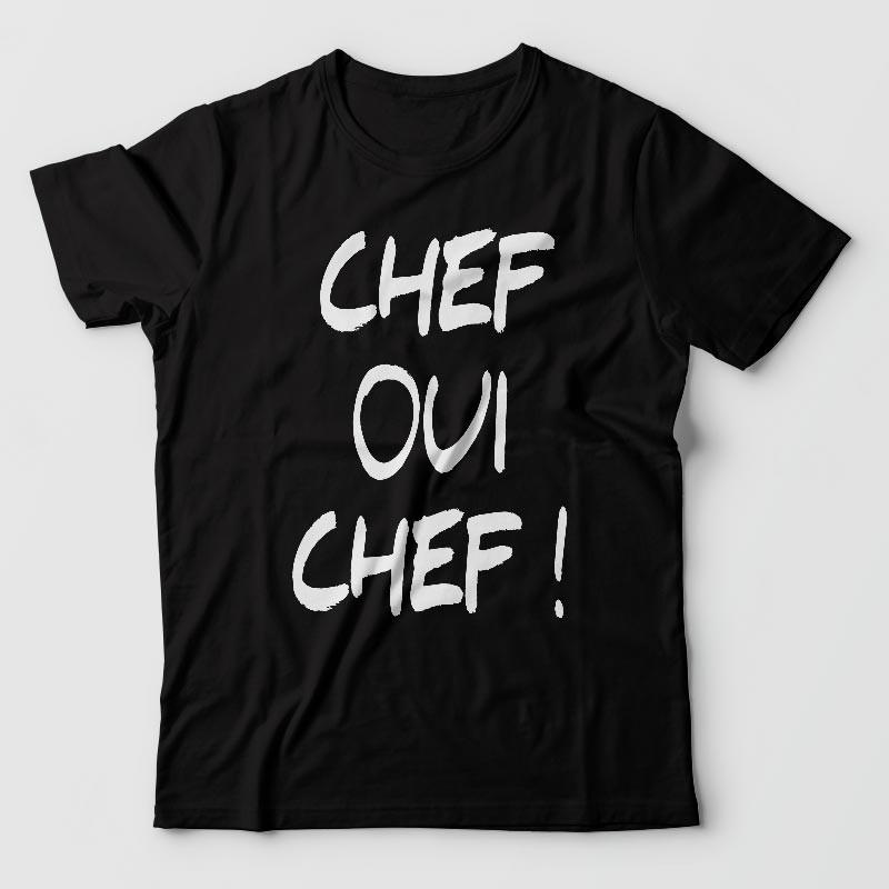 Chef oui chef ! tshirt humour